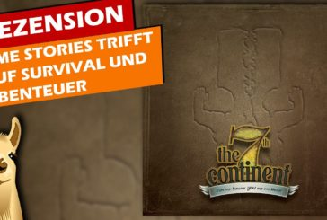 7th CONTINENT - Time Stories trifft Survival?!