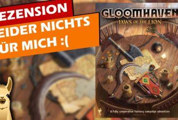 Warum Gloomhaven nichts für mich ist - Gloomhaven: Die Pranken des Löwen Rezension / Brettspiel