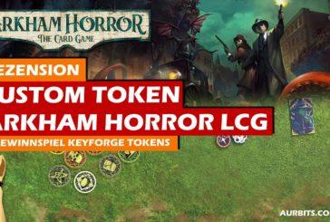 🎁 Upgrade für dein Arkham Horror LCG - Aurbits Fiberglas Tokens / Rezension / Brettspiel