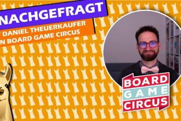 #NACHGEFRAGT: Daniel Theuerkaufer über BoardGameCircus & SPIEL.digital