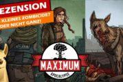 MAXIMUM APOCALYPSE - Ein kleines Zombicide mit Karten?