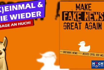 ►MAKE FAKE NEWS GREAT AGAIN - Ansage an Huch!
