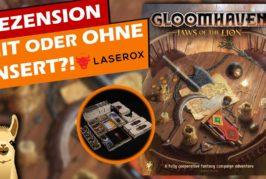Insert für Gloomhaven: Pranken des Löwen im Review / Laserox / Brettspielzubehör