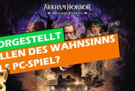 ► Was ist Arkham Horror Mother's Embrace? / Ersteindruck - Tutorial Let's Play