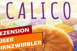 ► Sieht süß aus, ist aber heftige Kost #Calico (Kevin Russ, Ravensburger Spiele) | Review | SpieLama