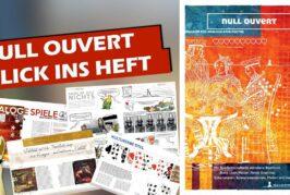 ► Nulll Ouvert / Magazin für analoge Spielkultur / Blick ins Heft