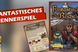 ► Fantastische Reiche / Kennerspiel des Jahres (Nominierung) / Rezension / Kartenspiel
